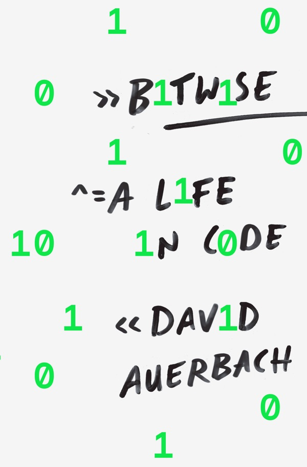 Book cover: Bitwise: A Life in Code  - david auerbach bitwise - My favorite books 2018 – Ole Begemann