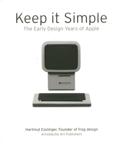 Keep it Simple: The Early Design Years of Apple Book Cover